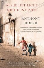 Als je het licht niet kunt zien - Anthony Doerr (ISBN 9789044353471)