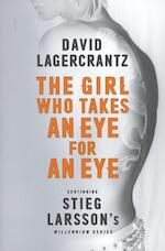 Girl Who Takes an Eye for an Eye: Continuing Stieg Larsson's - David Lagercrantz (ISBN 9780857056429)