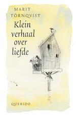 Klein verhaal over liefde - Marit Törnqvist (ISBN 9789045120997)