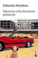 Mauricio o las elecciones primarias - Eduardo Mendoza (ISBN 9788432217623)