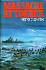 Massacre at Tobruk - Peter C. Smith (ISBN 9780718306649)