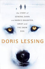 Story of General Dann and Mara's Daughter, Griot and the Snow Dog - Doris Lessing (ISBN 9780060530129)