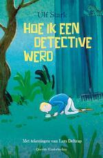 Hoe ik een detective werd - Ulf Stark (ISBN 9789045121369)