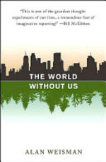 The World Without Us - Alan Weisman (ISBN 9780312347291)