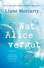 Wat Alice vergat - Liane Moriarty (ISBN 9789400509658)