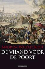 Vijand voor de poort - Andrew Wheatcroft (ISBN 9789045015699)