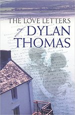 The Love Letters of Dylan Thomas - Dylan Thomas (ISBN 9781780228945)