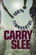 Honderd procent Timboektoe - Carry Slee (ISBN 9789049922474)