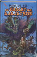 De kracht van Ajajatsoe - Marc de Bel (ISBN 9789022323182)