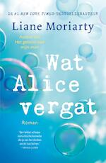 Wat Alice vergat - Liane Moriarty (ISBN 9789044976908)