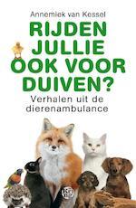 Rijden jullie ook voor duiven? - Annemiek van Kessel (ISBN 9789462970939)