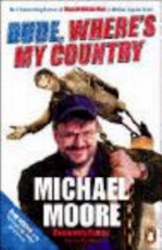 Dude, Where's My Country? - Michael Moore (ISBN 9780141018218)