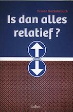 Is dan alles relatief? - Valeer Neckebrouck (ISBN 9789044135695)