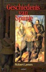 Geschiedenis van Spanje - R. Lemm (ISBN 9789059113879)