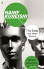 The Body and Other Stories - Hanif Kureishi (ISBN 9780571333592)