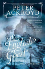 The English Ghost - Peter Ackroyd (ISBN 9780099287575)