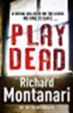 Play Dead - Richard Montanari (ISBN 9780099538622)