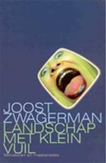Landschap met klein vuil - Joost Zwagerman (ISBN 9789029558471)
