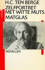 Zelfportret met witte muts - H. C. ten Berge (ISBN 9789029038065)