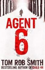 Agent 6 - Tom Rob Smith (ISBN 9781847375681)