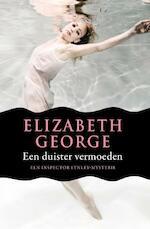 Een duister vermoeden - Elizabeth George (ISBN 9789400501041)