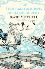 Thousand Autumns Of Jacob De Zoet, The - David Mitchell (ISBN 9780340921579)