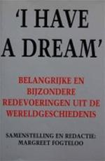 'I have a dream' - Margreet Fogteloo (ISBN 9789022984116)