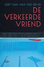 De verkeerde vriend - Gert-Jan van den Bemd (ISBN 9789022334966)