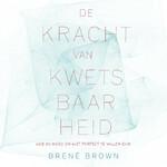De kracht van kwetsbaarheid - Brené Brown (ISBN 9789046171837)
