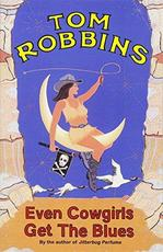 Even Cowgirls Get the Blues - Tom Robbins (ISBN 9781842430248)