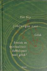 (Om)wegen naar geluk - Piet Nijs (ISBN 9789020936285)