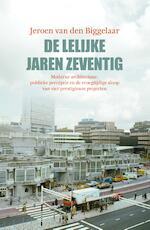 De lelijke jaren zeventig - Jeroen van den Biggelaar (ISBN 9789000364190)