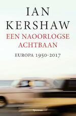 Een naoorlogse achtbaan - Ian Kershaw (ISBN 9789000346998)
