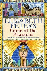 The Curse of the Pharaohs - Elizabeth Peters (ISBN 9781841191096)