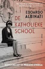 De katholieke school - Edoardo Albinati (ISBN 9789025449759)