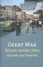 Reizen zonder John - Geert Mak (ISBN 9789045024356)