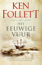 Het eeuwige vuur - Ken Follett (ISBN 9789022584323)