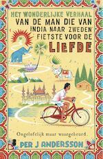 Het wonderlijke verhaal van de man die van India naar Zweden fietste voor de liefde - Per Andersson (ISBN 9789402311297)