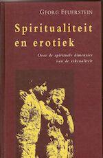Spiritualiteit en erotiek - Georg Feuerstein, Vivian Franken (ISBN 9789063254353)