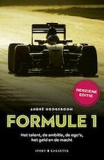 Formule 1: Het talent, de ambitie, de ego's, het geld en de macht - André Hoogeboom (ISBN 9789045215181)