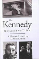 The Kennedy Assassination - J. Arthur Jensen (ISBN 9780738846088)