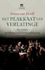 Het Plakkaat van Verlatinge - Anton van Hooff (ISBN 9789401913126)