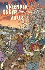Vrienden onder vuur - Bies van Ede (ISBN 9789401913928)