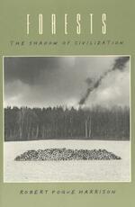 Forests - Robert Pogue Harrison (ISBN 9780226318073)