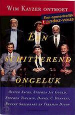 Een schitterend ongeluk - Wim Kayzer, Oliver Sacks, Patty Adelaar (ISBN 9789025407254)