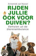 Rijden jullie ook voor duiven? - Annemiek van Kessel (ISBN 9789462971011)