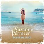 Super de luxe - Suzanne Vermeer (ISBN 9789046171677)