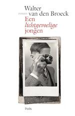 Een lichtgevoelige jongen (e-book) - Walter van den Broeck (ISBN 9789463103626)