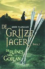 De Grijze Jager 1 : De ruïnes van Gorlan - John Flanagan (ISBN 9789025742843)