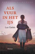 Als vuur in het ijs - Luz Gabás (ISBN 9789028427631)